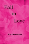 Fall in Love by Cat Hartliebe cover image.