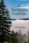 If Non Humans Could Talk... by Cat Hartliebe cover image
