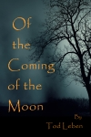 Of the Coming of the Moon by Tod Leben cover art