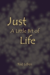 Just a Little Bit of Life front cover by Tod Leben