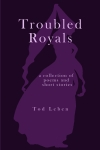 Troubled Royals front cover by Tod Leben